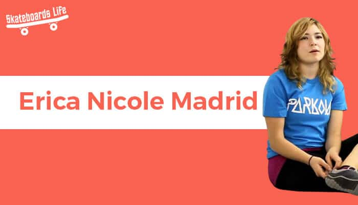 Erica Nicole Madrid Best Female Skateboarder