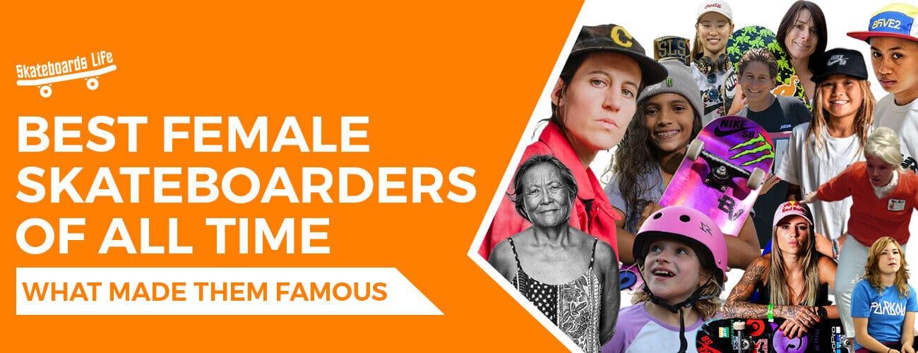 Best Female Skateboarders of all time