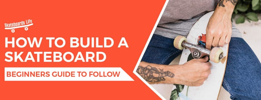 How to Build a Skateboard