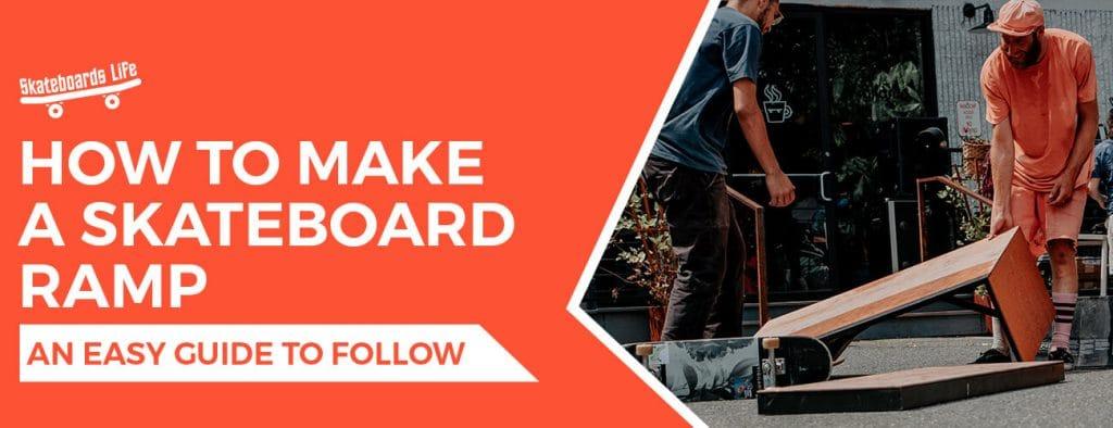 How to make a skateboard ramp