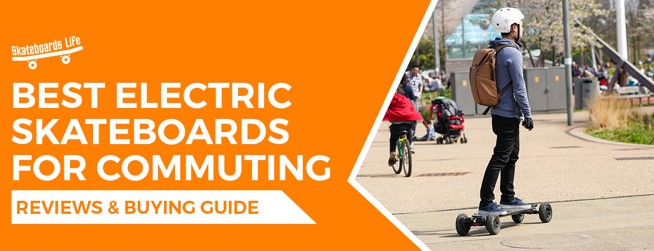 Best Electric Skateboards For Commuting