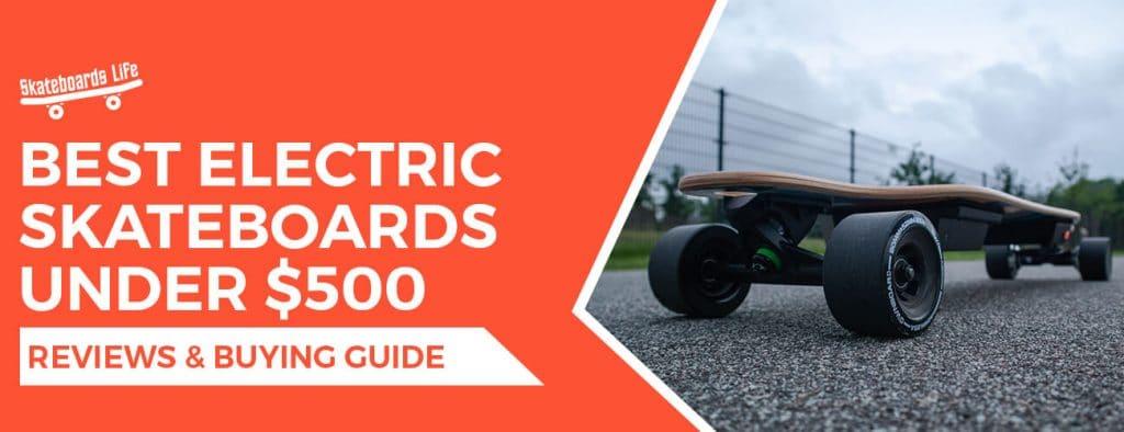Best Electric Skateboards Under 500