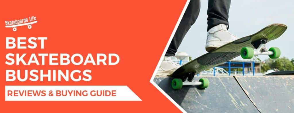 Best Skateboard Bushings