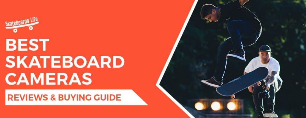 Best skateboard cameras