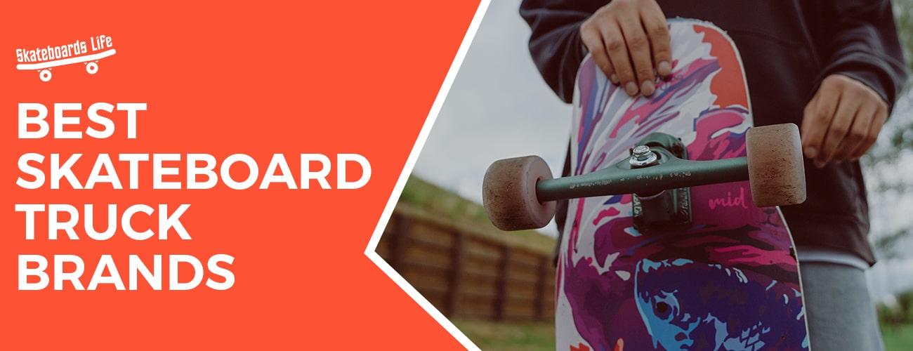 Best Skateboard Trucks Brands