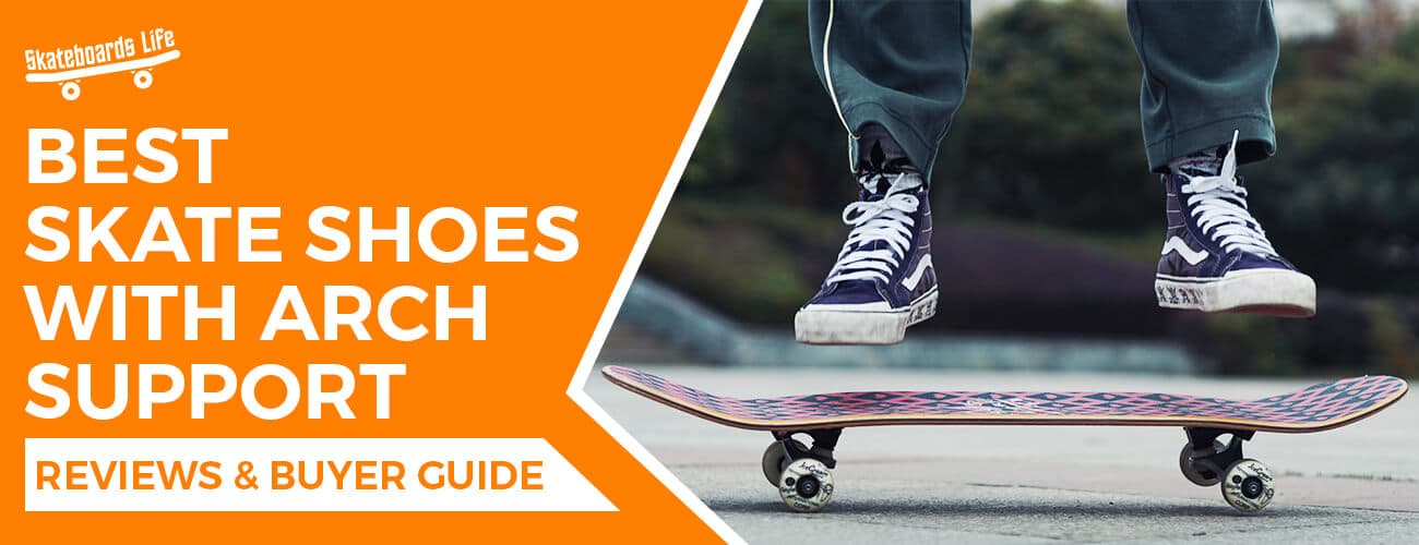 Best Skate Shoes With Arch Support